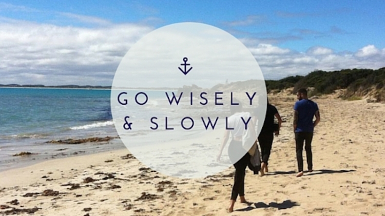 Go Wisely & slow